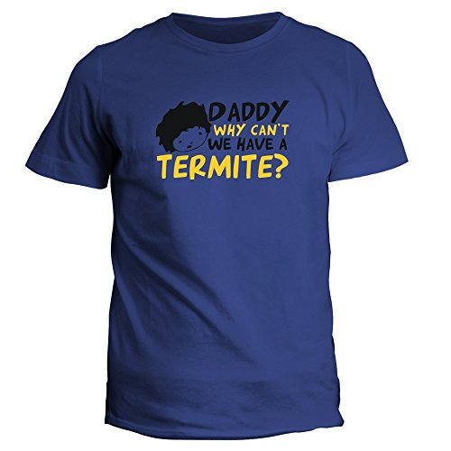 idakoos-daddy-why-cant-we-have-a-termite-t-shirt