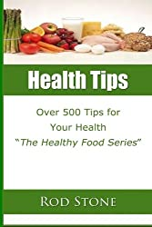 Health Tips: Over 500 Tips for Your Health