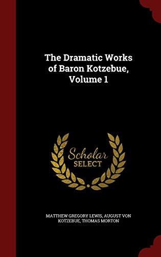 The Dramatic Works of Baron Kotzebue, Volume 1