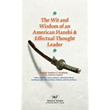 The Wit and Wisdom of an American Hanshi & Effectual Thought Leader by Kaufrman, Stephen F. (2008) Paperback