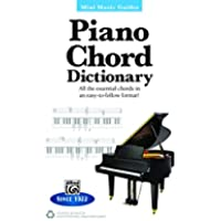 Mini Music Guides: Piano Chord Dictionary: All the Essential Chords in an Easy-to-Follow Format! (Keyboard/Piano)