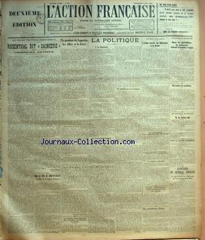 ACTION FRANCAISE (L') [No 242] du 31/08/1923 - NE PAS S'EN FAIRE - LA POLICE POLITIQUE PARIS-BERLIN - ROSENTHAL DIT SAINCERE - TROISIEME ARTICLE PAR LEON DAUDET - MGR LE DUC DE MONTPENSIER CHEVALIER DE LA LEGION D'HONNEUR - LE PENDANT DU ZAPPEION LES ALLIES ET LA GRECE PAR JACQUES BAINVILLE - LE VICOMTE GOTO MINISTRE DES AFFAIRES ETRANGERES DU JAPON - LA POLITIQUE - LA DOMINANTE - CONSEQUENCES LOGIQUES - ANTICLERICALISME ET IRRELIGION - INTERIM - L'ATTENTAT DE JANINA - L'ITALIE ENVOIE UN ULTIMA