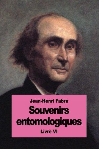 Souvenirs entomologiques: Livre VI par Jean-Henri Fabre