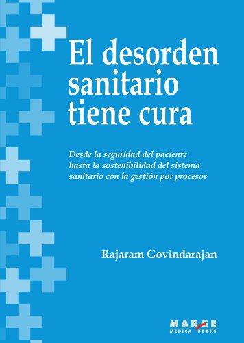 El desorden sanitario tiene cura. Desde la seguridad del paciente hasta la sostenibilidad del sistema sanitario con la gestión por procesos. (Spanish Edition)