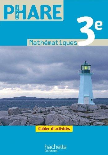 Phare Mathématiques 3e - Cahier d'activités - Edition 2012 by Laurent Ploy (2012-04-18) par Laurent Ploy;R. Brault