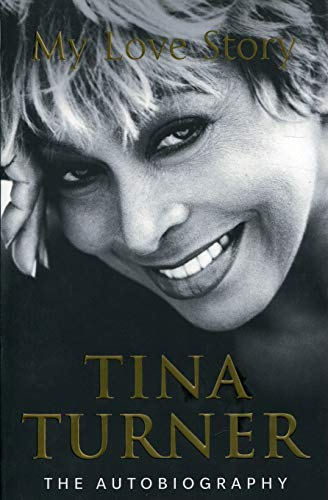 Tina Turner: My Love Story (Official Autobiography) par Tina Turner