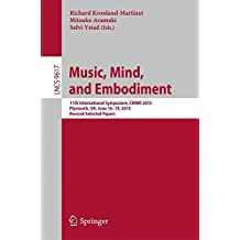 Music, Mind, and Embodiment: 11th International Symposium, CMMR 2015, Plymouth, UK, June 16-19, 2015, Revised Selected Papers (Lecture Notes in Computer Science)