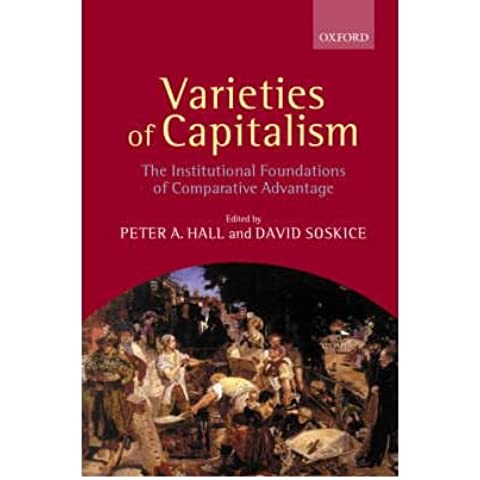 [(Varieties of Capitalism: The Institutional Foundations of Comparative Advantage )] [Author: Peter A. Hall] [Nov-2001]