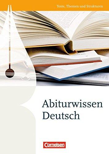 Texte, Themen und Strukturen – Zu allen Ausgaben: Abiturwissen Deutsch: Nachschlagewerk