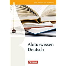 Texte, Themen und Strukturen - Zu allen Ausgaben: Abiturwissen Deutsch: Nachschlagewerk