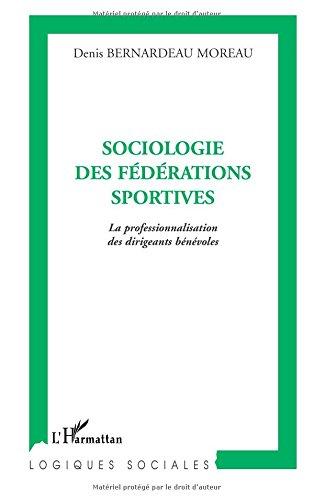 Sociologie des fédérations sportives : La professionnalisation des dirigeants bénévoles