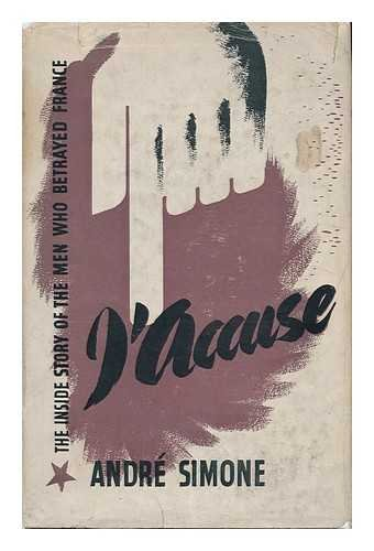 J'Accuse!. The Men Who Betrayed France