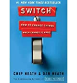 Switch: How to Change Things When Change Is Hard [ SWITCH: HOW TO CHANGE THINGS WHEN CHANGE IS HARD ] by Heath, Chip (Author) Feb-16-2010 [ Hardcover ]