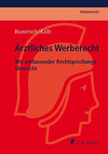 Ärztliches Werberecht: Mit umfassender Rechtsprechungsübersicht (C.F. Müller Medizinrecht)