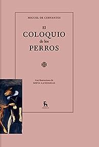 El coloquio de los perros par Miguel De Cervantes