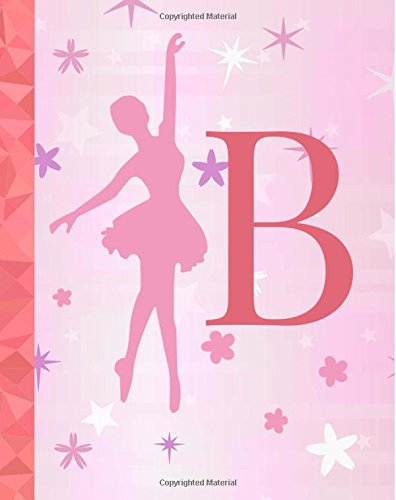 B: Ballet Notebook for Girls ~ College Ruled Composition Notebook 8
