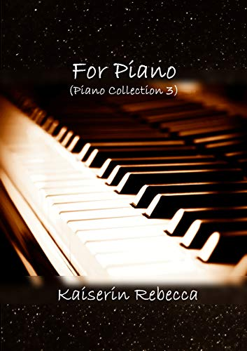 For Piano (Piano Collection 3) (English Edition)