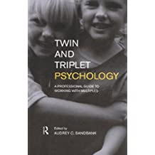 Twin and Triplet Psychology: A Professional Guide to Working with Multiples