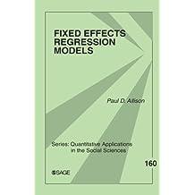 Fixed Effects Regression Models (Quantitative Applications in the Social Sciences)