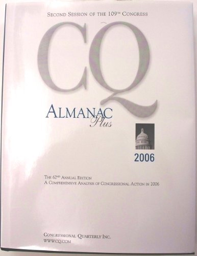 CQ Almanac Plus 2006: 109TH Congress, 2nd Session by Not Available (2007-09-30)