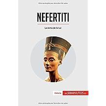 Nefertiti: La Reina De La Luz