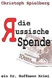 Die Russische Spende (Dr. Hoffmann Krimis, Band 1)