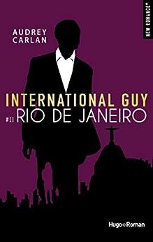 International Guy - tome 11 Rio de Janeiro -Extrait offert- par [Carlan, Audrey]