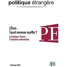 États: quel nouveau souffle ?: Catalogne, Écosse : tentations nationalistes (Politique étrangère) (French Edition)