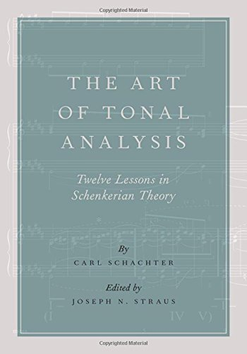 The Art of Tonal Analysis: Twelve Lessons in Schenkerian Theory (Oxford Handbooks) by Carl Schachter (2016-01-04)