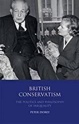 British Conservatism: The Politics and Philosophy of Inequality (International Library of Political Studies): The Philosophy and Politics of Inequality