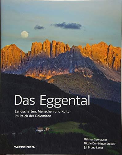 Das Eggental: Landschaften, Menschen und Kultur im Reich der Dolomiten