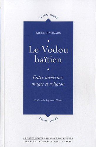 Le Vodou haïtien : Entre médecine, magie et religion