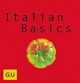 Italian Basics (GU Basic cooking) von [Schinharl, Cornelia, Dickhaut, Sebastian]