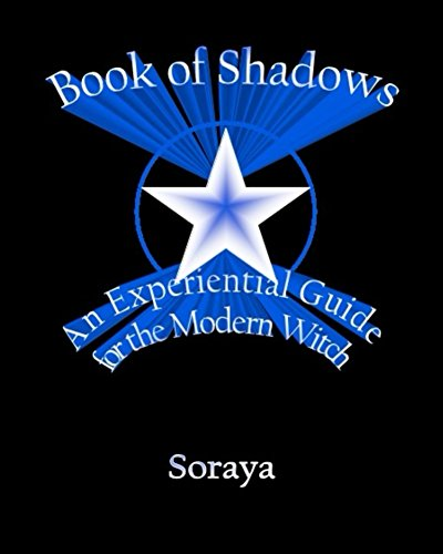Book of Shadows: An Experiential Guide for the Modern Witch (English Edition)