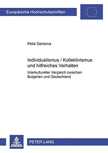 Individualismus / Kollektivismus und hilfreiches Verhalten: Interkultureller Vergleich zwischen Bulgarien und Deutschland (Europäische ... Universitaires Européennes, Band 703)