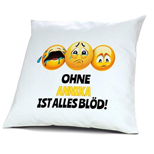 Kopfkissen mit Namen Annika - Motiv Ohne Annika ist alles Blöd!, 40 cm, 100% Baumwolle, Kuschelkissen, Liebeskissen, Namenskissen, Geschenkidee