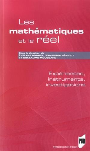 Les mathématiques et le réel: Expériences, instruments, investigations par Guillaume Moussard