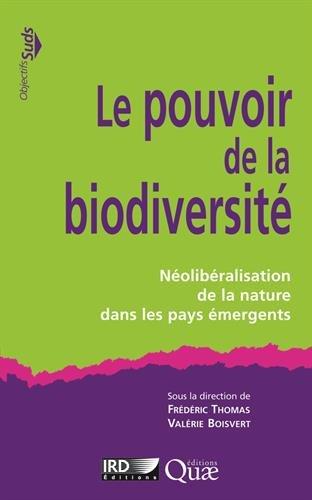 Le pouvoir de la biodiversité: Néolibéralisation de la nature dans les pays émergents.