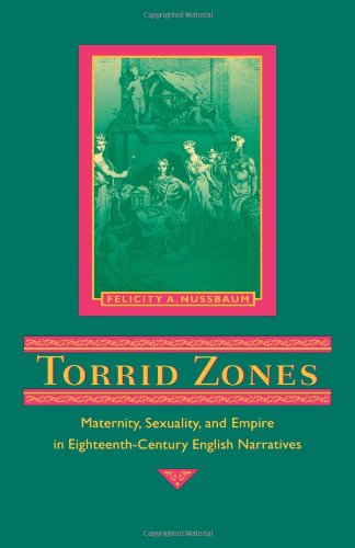 Torrid Zones: Maternity, Sexuality, and Empire in Eighteenth-Century English Narratives (Parallax : Re-Visions of Culture and Society) - Britische Nussbaum