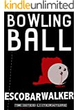 Bowling Ball: Glasgow Smiles Better (Three Realistic Holes trilogy Book 1)