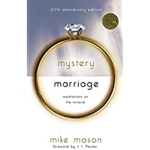 [(The Mystery of Marriage : Meditations on the Miracle)] [By (author) Mike Mason ] published on (March, 2006)