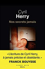 Nos secrets jamais par Cyril Herry