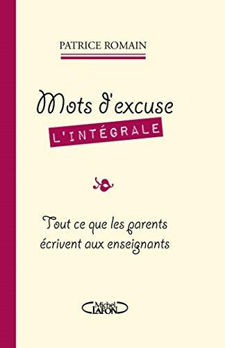 Mots d'excuse L'intégrale par Patrice Romain