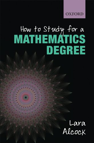 How to Study for a Mathematics Degree (English Edition)