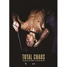 Total Chaos: The Story of the Stooges / As Told by Iggy Pop