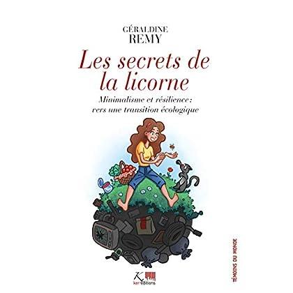 Les Secrets de la Licorne: Minimalisme et résilience : vers une transition écologique (Témoins du monde)