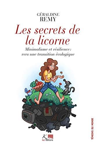 Les Secrets de la Licorne: Minimalisme et résilience : vers une transition écologique (SAVOIR PERDU) par Géraldine Rémy