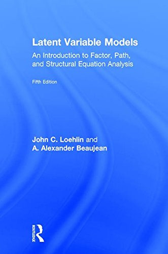 Latent Variable Models: An Introduction to Factor, Path, and Structural Equation Analysis, Fifth Edition