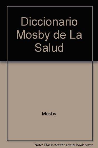 Diccionario mosby de la salud por Mosby
