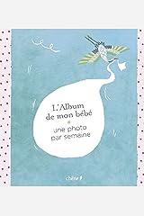 L'Album de mon bébé : Une photo par semaine Couverture à spirales